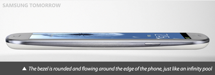 The bezel is rounded and flowing around the edge of the phone just like an infinity pool