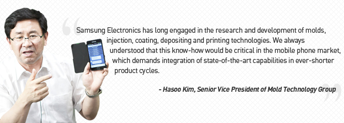 Samsung Electronics has long engaged in the research and development of molds, injection, coating, depositing and printing technologies.
