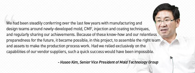 We had been steadily conferring over the last few years with manufacturing and design teams around newly developed mold, CMF, injection and coating techniques, and regularly sharing our achievements.
