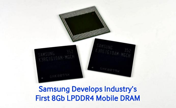 Samsung Develops Industry's First 8Gb LPDDR4 Mobile DRAM