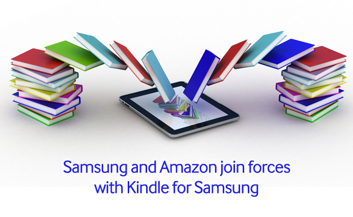 Samsung and Amazon join forces with Kindle for Samsung ...