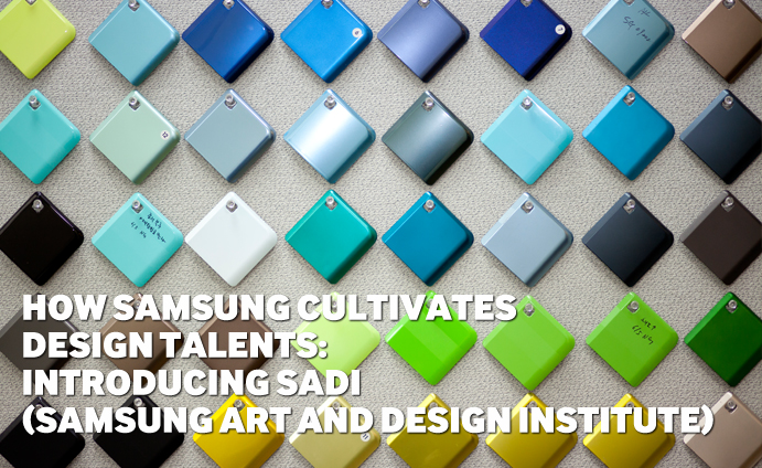 Mainline Art And Design : How samsung cultivates design talents introducing sadi