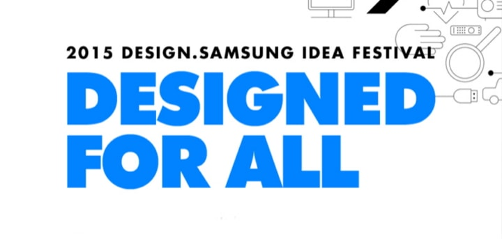 [Design Story] 2015 Design.Samsung Idea Festival Seeking 'Designs For All'