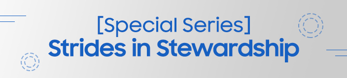 [Special Page] Strides in Stewardship