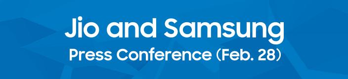 Jio and Samsung Press Conference (Feb.28)